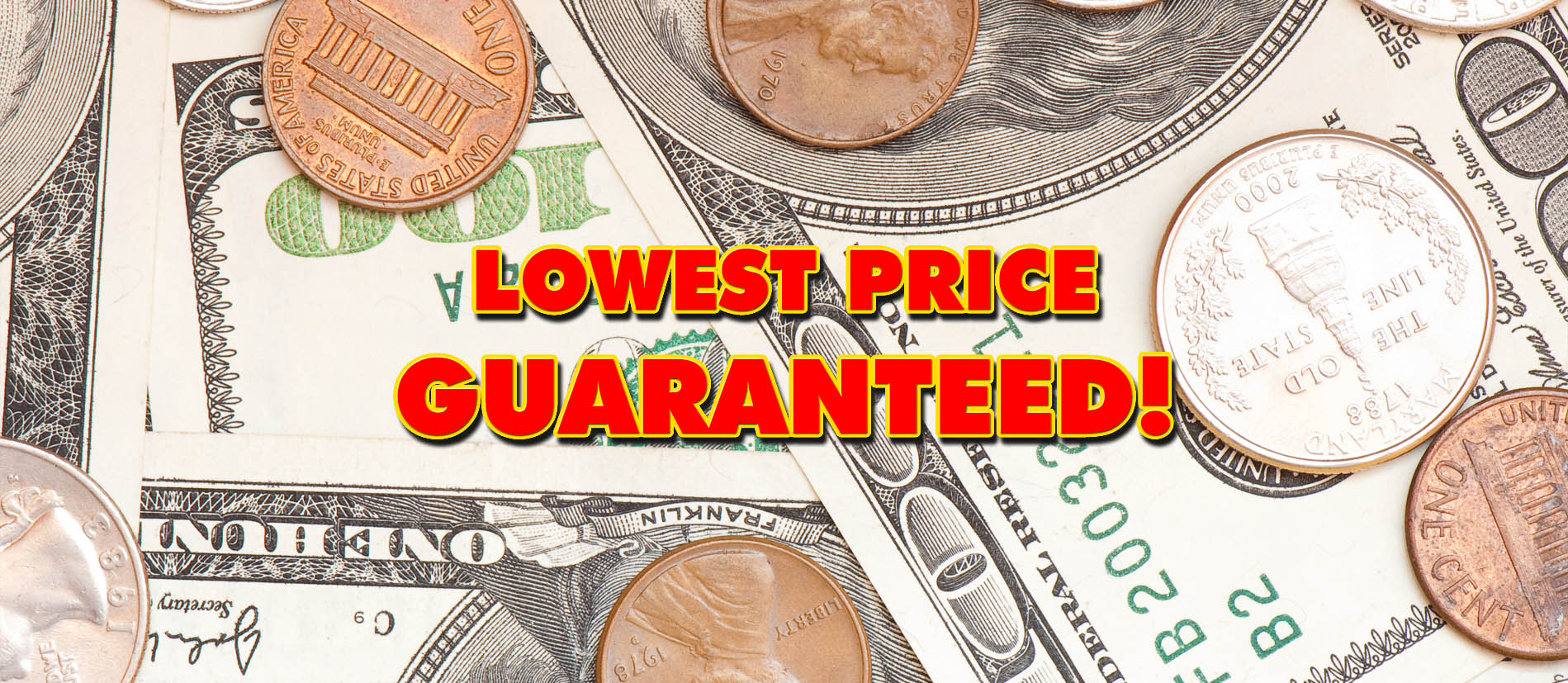 Price Pledge: Lowest Price Guaranteed!